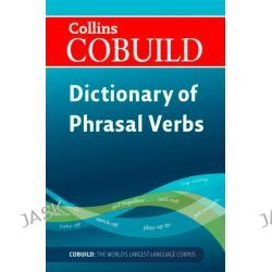 Dictionary of Phrasal Verbs, Collins COBUILD by Collins Cobuild, 9780007423767.