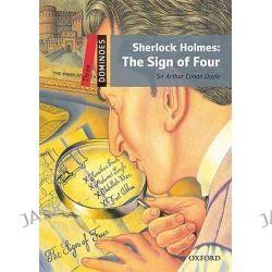 Dominoes, Three: Sherlock Holmes: The Sign of Four by Arthur Conan Doyle, 9780194248235.