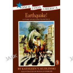 Earthquake!, A Story of Old San Francisco by Kathleen V Kudlinski, 9780140363906.