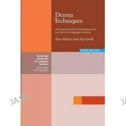 Drama Techniques, A Resource Book of Communication Activities for Language Teachers by Alan Maley, 9780521601191.