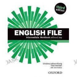 English File, Intermediate: Workbook Without Key by Christina Latham-Koenig, 9780194519830.