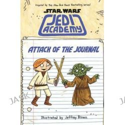 Attack of the Journal, Star Wars: Jedi Academy by Jeffrey Brown, 9780545852784.