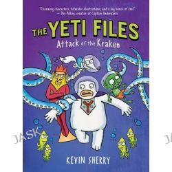 Attack of the Kraken (the Yeti Files #3), Yeti Files by Kevin Sherry, 9780545857819.