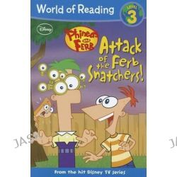Attack of the Ferb Snatchers!, Phineas & Ferb Reader by Leigh Stephens, 9781423149095.