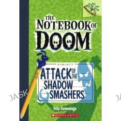 Attack of the Shadow Smashers, Notebook of Doom by Troy Cummings, 9780606323697.