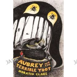 Aubrey and the Terrible Yoot by Horatio Clare, 9781910080283.