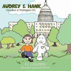 Audrey & Hank, Adventure in Washington D.C. by R. J. Galloway, 9781452097558.