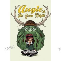 Augie and the Green Knight by Zach Weinersmith, 9780978501693.