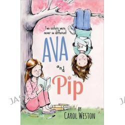 Ava and Pip by Carol Weston, 9781402288708.