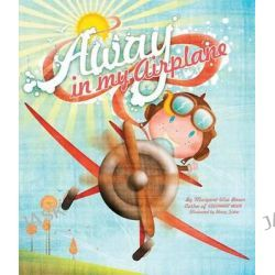 Away in My Airplane, Margaret Wise Brown by Margaret Wise Brown, 9781472364012.