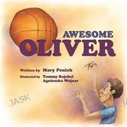 Awesome Oliver by Mary Penich, 9781497393790.