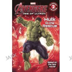 Avengers, Age of Ultron: Hulk to the Rescue by Marvel, 9780606372152.