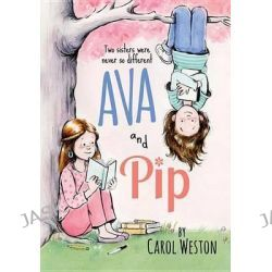 Ava and Pip, Ava and Pip by Carol Weston, 9781492601838.