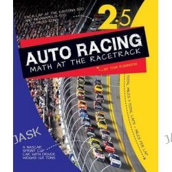 Auto Racing, Math at the Racetrack by Tom Robinson, 9781614734062.