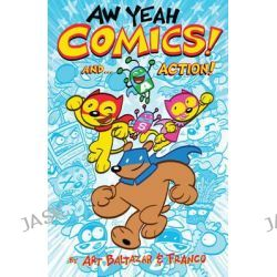 Aw Yeah Comics!, Volume 1 by Art Baltazar, 9781616555580.
