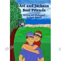 AVI and Jackson Best Friends by Rosie Russell, 9781507699195.