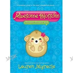 Awesome Blossom, Flower Power (Hardcover) by Lauren Myracle, 9781419704055.