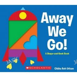 Away We Go!, A Shape and Seek Book by Chieu Anh Urban, 9780545461795.