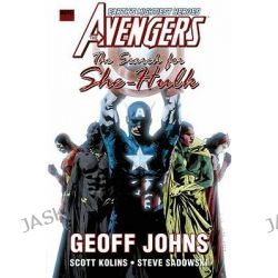 Avengers, the Search for She-Hulk: Search for She-Hulk Premiere by Geoff Johns, 9780785144724.