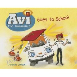 AVI the Ambulance Goes to School, AVI the Ambulance by Claudia Carlson, 9781681155036.