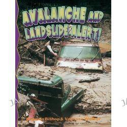 Avalanche and Landslide Alert!, Disaster Alert! by Vanessa Walker, 9780778716082.