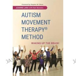 Autism Movement Therapy Method, Waking Up the Brain! by Joanne Lara, 9781849057288.