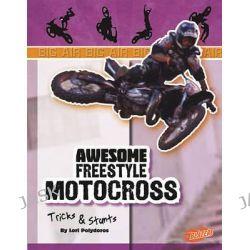 Awesome Freestyle Motocross Tricks & Stunts, Blazers: Big Air by Lori Polydoros, 9781429654104.