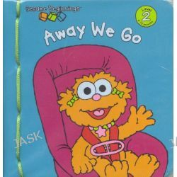 Away We Go : Sesame Beginnings, Sesame Beginnings Ser.: Level 2 by The Five Mile Press, 9781741247435.