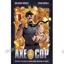 Axe Cop, v. 1 by Ethan Nicolle, 9781595826817.