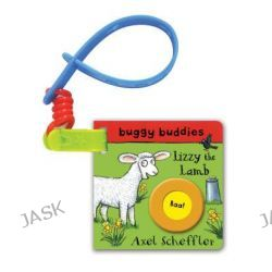 Axel Scheffler Buggy Buddy, Lizzy the Lamb by Axel Scheffler, 9780230756168.