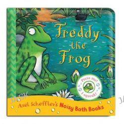 Axel Scheffler Bath Book, Freddy the Frog by Axel Scheffler, 9781447268048.