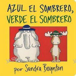 Azul El Sombrero, Verde El Sombrero (Blue Hat, Green Hat), Serious Silliness in Spanish! by Sandra Boynton, 9780689863042.