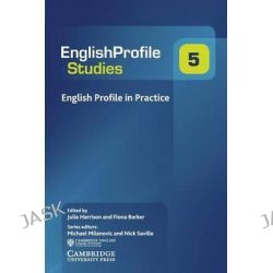 English Profile in Practice by Julia Harrison, 9781107493988.