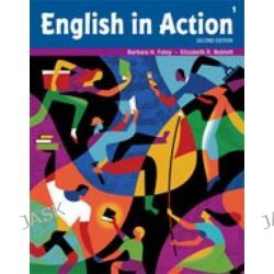 English in Action 1, English in Action by Barbara Foley, 9781111005658.