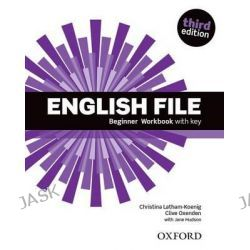 English File, Beginner: Workbook with Key by Clive Oxenden, 9780194501613.