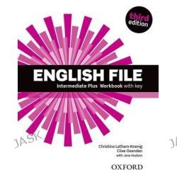 English File, Intermediate Plus: Workbook with Key by Clive Oxenden, 9780194558112.