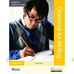 English for Academic Study, Grammar for Writing Study Book by Anne Vicary, 9781782600701.
