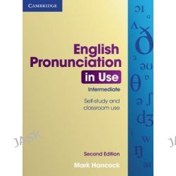 English Pronunciation in Use Intermediate with Answers by Mark Hancock, 9780521185127.