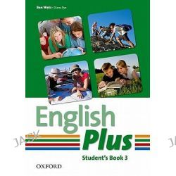 English Plus 3: Student Book: 3, An English Secondary Course for Students Aged 12-16 Years by Ben Wetz, 9780194748582.