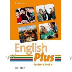 English Plus 4: Student Book: 4, An English Secondary Course for Students Aged 12-16 Years by Ben Wetz, 9780194748599.