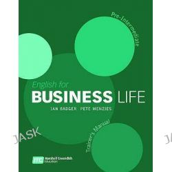 English for Business Life Trainer's Manual, Pre-Intermediate by Ian Badger, 9780462007618.