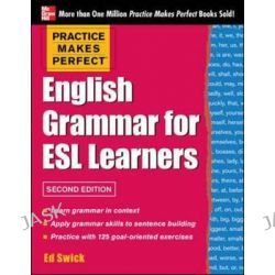 English Grammar for ESL Learners, Practice Makes Perfect Series : 2nd Edition by Ed Swick, 9780071807371.
