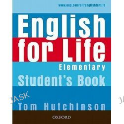 English for Life Elementary: Student's Book, General English Four-skills Course for Adults by Tom Hutchinson, 9780194307260.