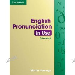 English Pronunciation in Use Advanced Book with Answers, English Pronunciation in Use Ser. by Martin Hewings, 9780521619561.