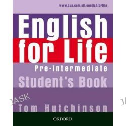 English for Life Pre-intermediate: Student's Book, General English Four-skills Course for Adults by Tom Hutchinson, 9780194307277.
