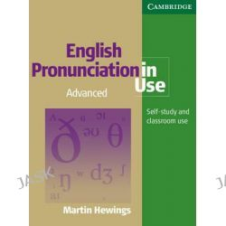 English Pronunciation in Use Advanced Book with Answers, with Audio, English Pronunciation in Use English Pronunciation in Use by Martin Hewings, 9780521619608.