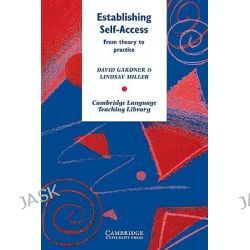 Establishing Self-Access, From Theory to Practice by David Gardner, 9780521585569.