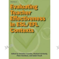 Evaluating Teacher Effectiveness in ESL/EFL Contexts by Christine Coombe, 9780472032099.