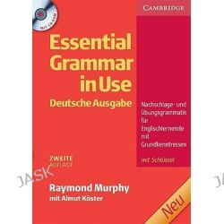 Essential Grammar in Use German Edition with Answers and CD-ROM by Raymond Murphy, 9780521714105.