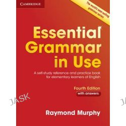 Essential Grammar in Use with Answers, A Self-Study Reference and Practice Book for Elementary Learners of English by Raymond Murphy, 9781107480551.